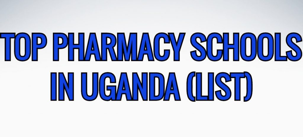 Best Top Pharmacy Schools in Uganda 2019-2020