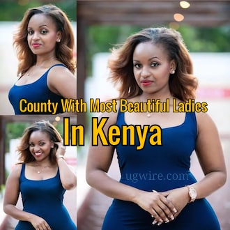 County With Most Beautiful Ladies In Kenya 2020