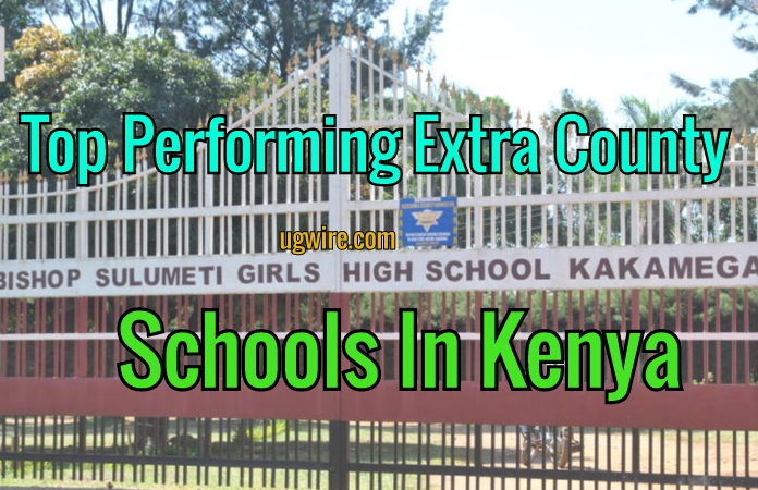 Best Performing Extra County Schools In Kenya 2021 Top LIST