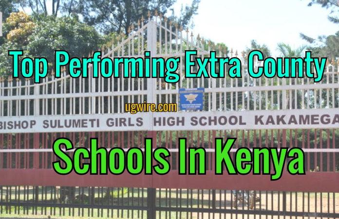 Top Performing Extra County Schools In Kenya 2020 List