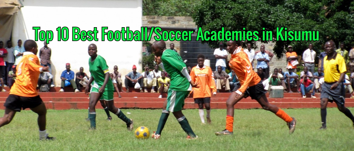 Football Academies in Kisumu Kenya 2020 Top Best