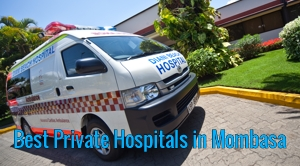 Best Private Hospitals in Mombasa County Kenya 2021