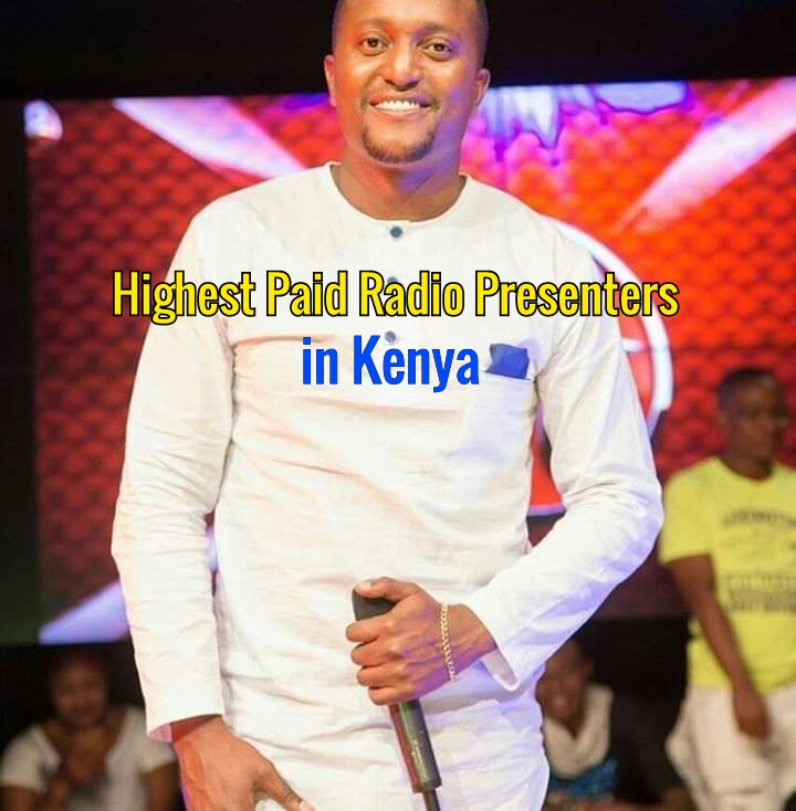 Highest Paid Radio Presenters in Kenya 2021 Top 10 LIST