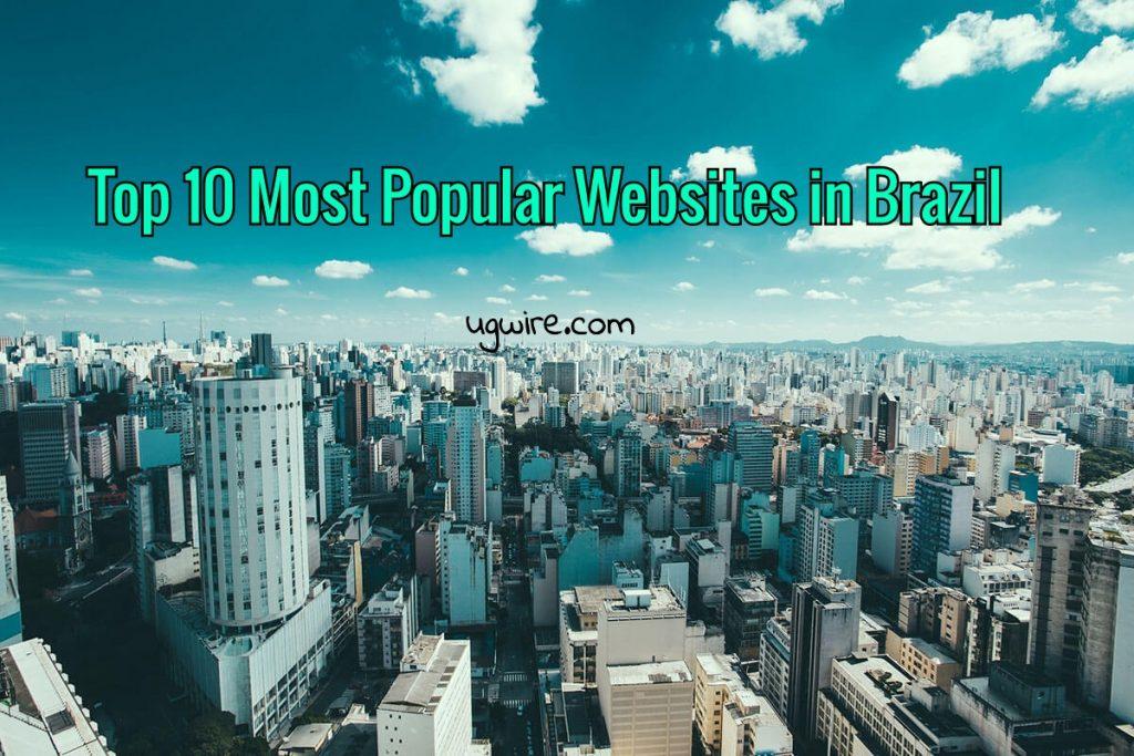 Top 10 Most Popular Websites in Brazil 2021