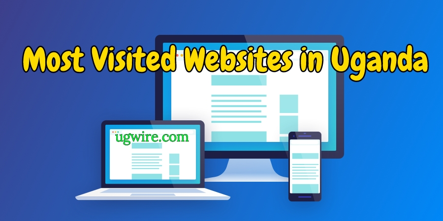 Top 20 Most Visited Websites in Uganda 2020 LIST