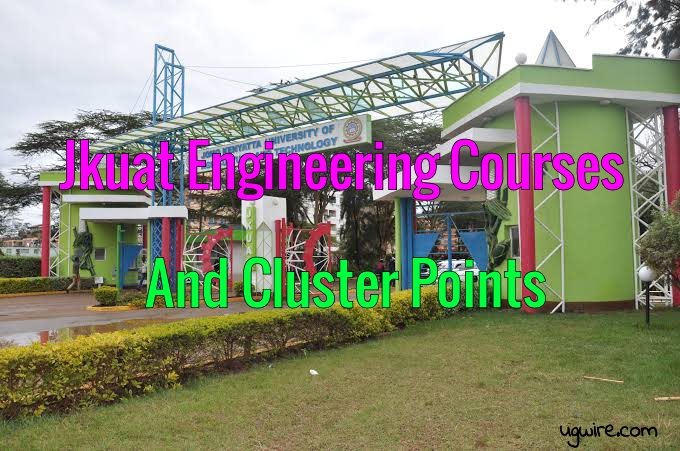 JKUAT Engineering courses and cluster points diploma