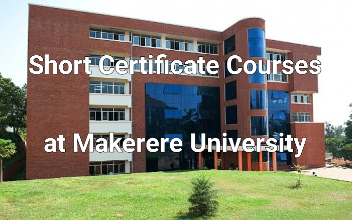 Short Certificate Courses Offered At Makerere University 2021