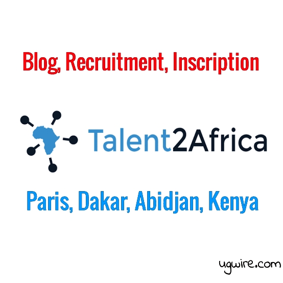 Talent2Africa Recruitment 2021 Blog Abidjan Kenya Inscription