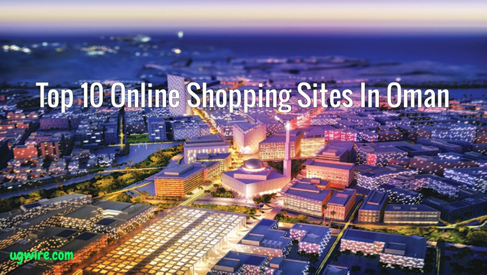 Top 10 Online Shopping Sites In Oman 2021 Best Websites