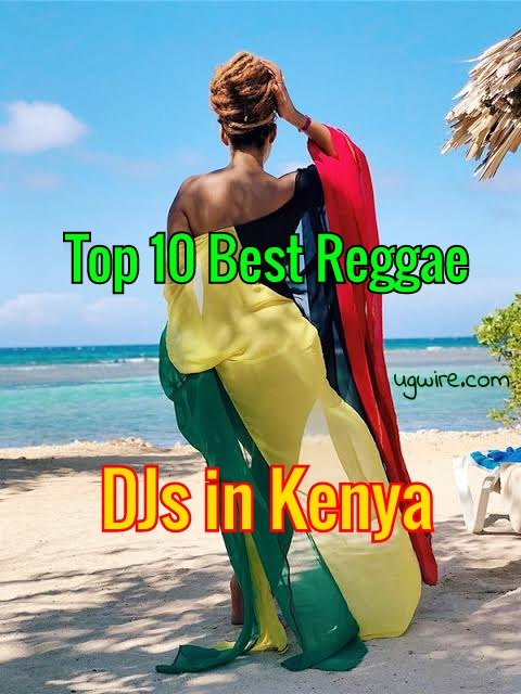Top Ten Best Reggae DJs in Kenya