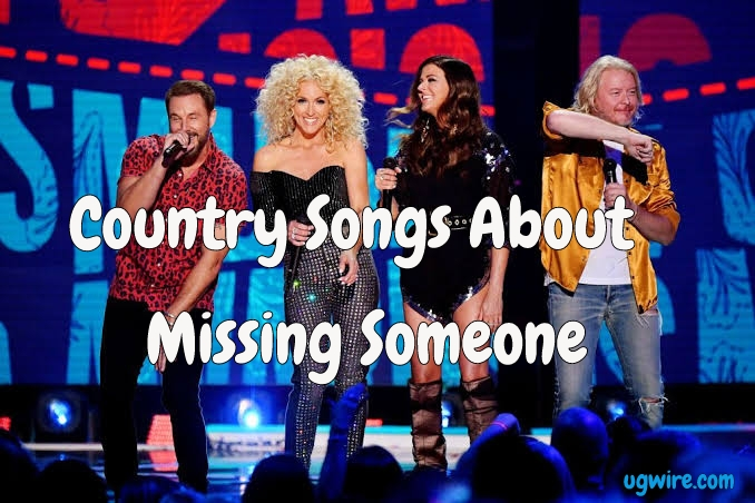 Country Songs About Missing Someone
