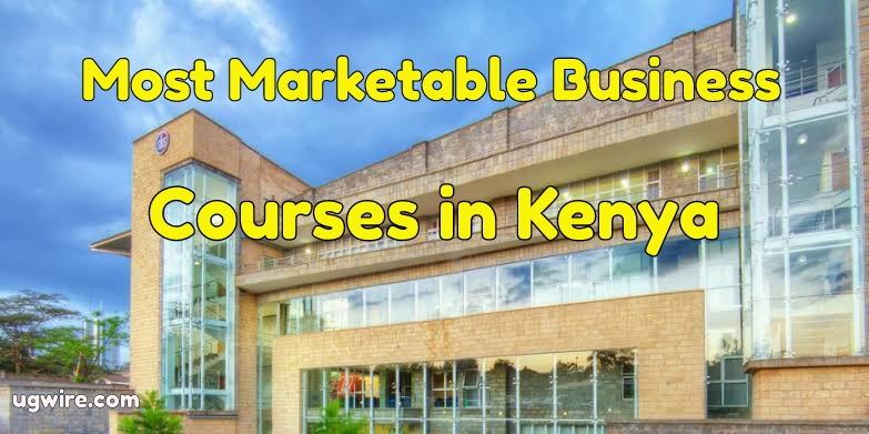 Most Marketable Business Courses in Kenya 2021 Today