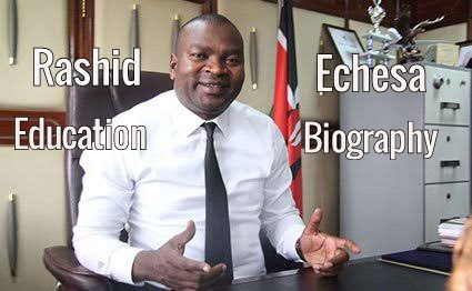 Rashid Echesa Education Background Profile Biography CV and Wikipedia