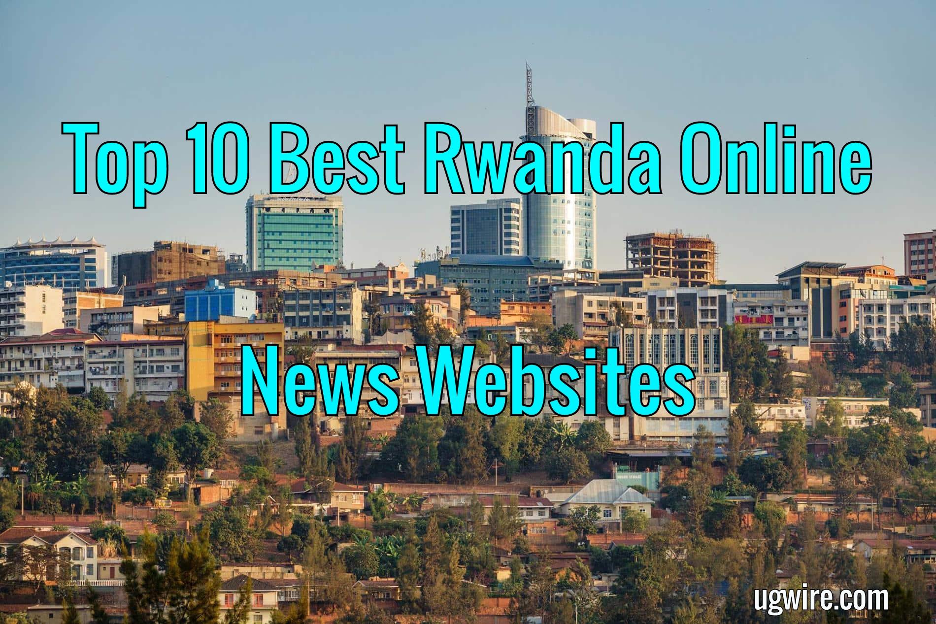 Rwanda Online News Websites Today Top 10 Best