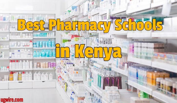 Best Pharmacy Schools in Kenya For Degree Courses 2020