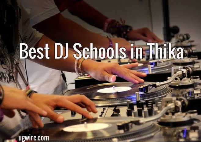 Best DJ Schools in Thika Town, DJ Academy in Thika Road 2020
