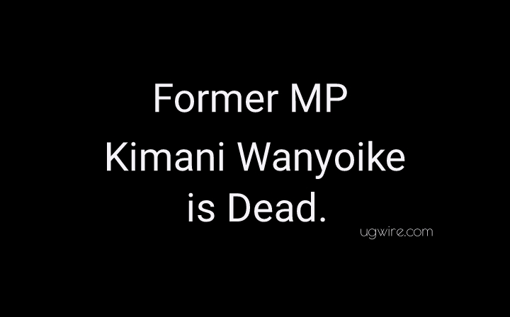 Former Kinangop MP Kimani Wanyioke is dead - Biography