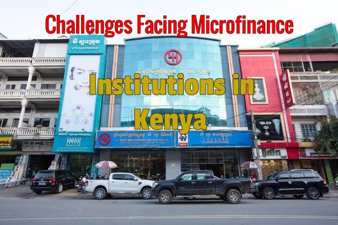 Challenges Facing Microfinance Institutions In Kenya