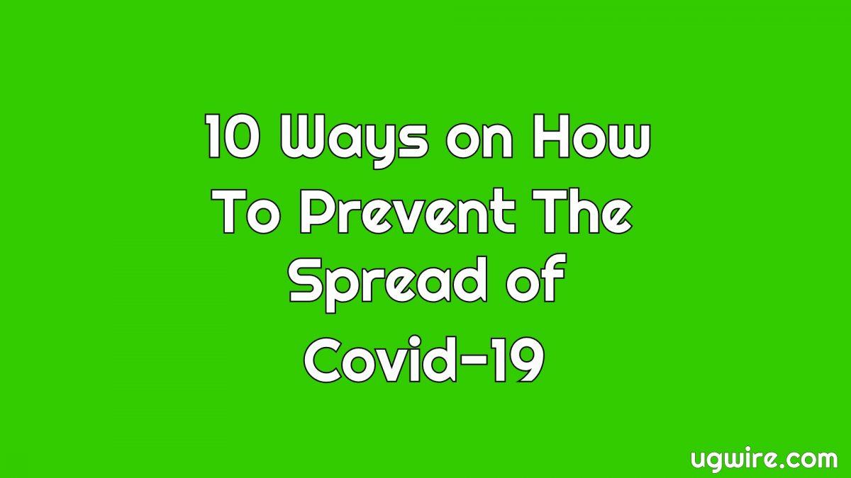 10 Ways To Prevent the spread of Coronavirus Covid-19
