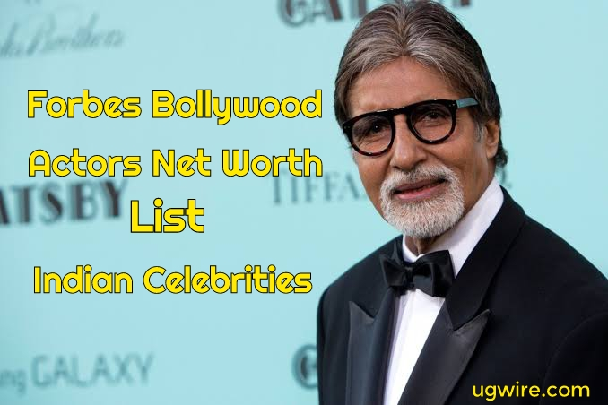 Forbes Bollywood Actors Net Worth 2020 Indian Celebrity List