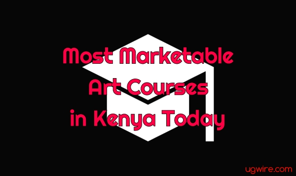 Most marketable Art Courses in Kenya 2020 Today
