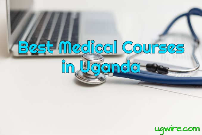 Best Medical Courses in Uganda 2021 (Top 10)