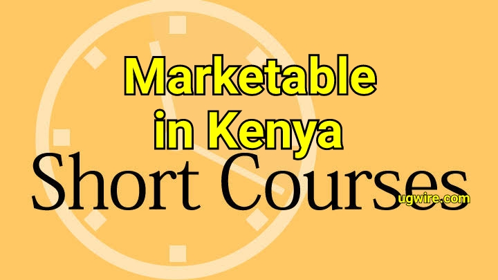 Most Marketable Short Certificate Courses in Kenya 2021