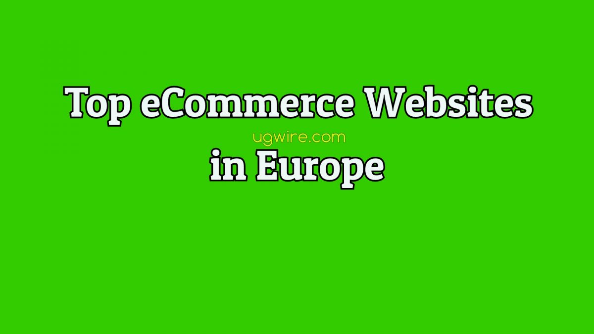 Best Ecommerce Sites in Europe 2021 Top Companies