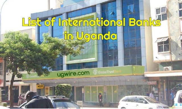 List of Best International banks operating in Uganda (Foreign)
