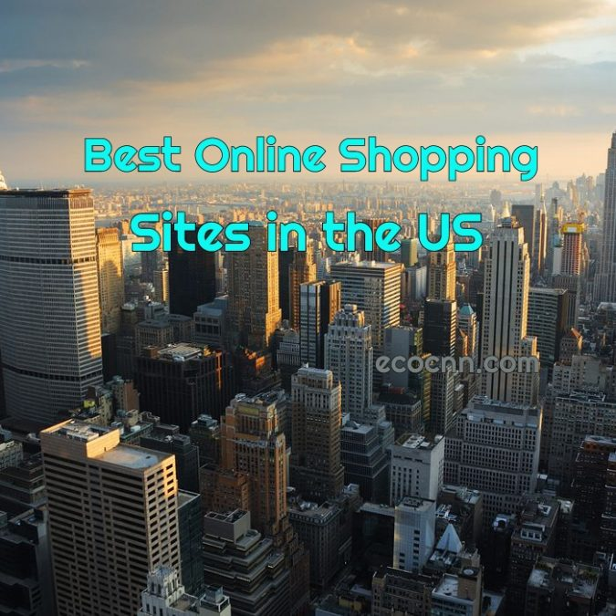 Best Online Shopping Sites in USA 2021 Top 10 Companies