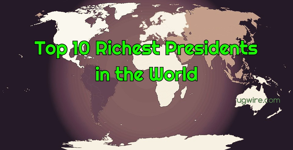Richest president in the world 2021 Forbes Top 10 list